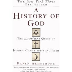 A History of God - The 4,000-Year Quest of Judaism, Christianity and Islam