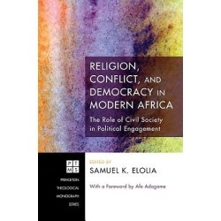 Religion, Conflict, and Democracy in Modern Africa - The Role of Civil Society in Political Engagement
