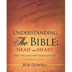Understanding the Bible - Head and Heart: Part Two: Matthew Through Acts