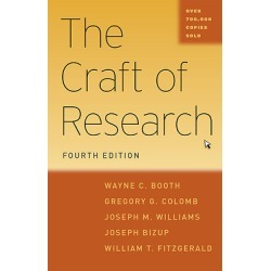 The Craft of Research - Chicago Guides to Writing, Editing, and Publishing