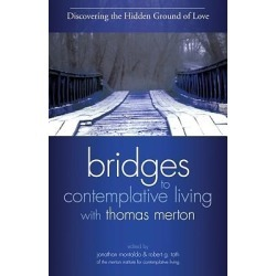 Discovering the Hidden Ground of Love - Bridges to Contemplative Living with Thomas Merton volume 4