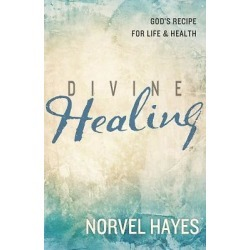 Divine Healing - God's Recipe for Life & Health