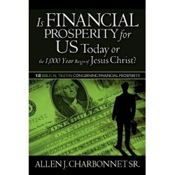 Is Financial Prosperity for Us Today or the 1;000 Year Reign of Jesus Christ?