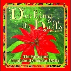 decking the halls - The Folklore & Traditions of Christmas Plants found on Bargain Bro Philippines from cokesbury.com US for $12.95