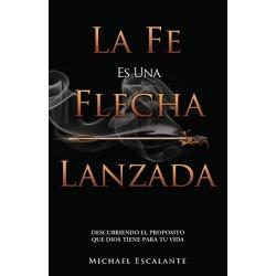La Fe Es Una Flecha Lanzada - Descubriendo El Proposito Que Dios Tiene Para Tu Vida found on Bargain Bro from cokesbury.com US for USD $9.49