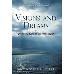 Visions and Dreams - Prophetic Gifts of the Holy Spirit
