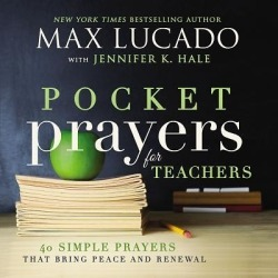 Pocket Prayers for Teachers - 40 Simple Prayers That Bring Peace and Renewal
