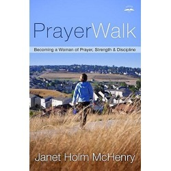 Prayerwalk - Becoming a Woman of Prayer, Strength, and Discipline