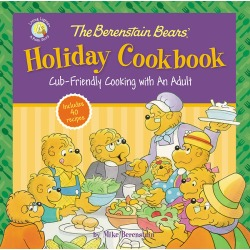 The Berenstain Bears' Holiday Cookbook - Cub-Friendly Cooking with an Adult