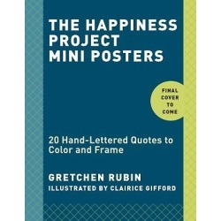 The Happiness Project Mini Posters - 20 Hand-Lettered Quotes to Color and Frame