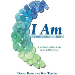 I Am - Transformed in Him: A Meditative Bible Study (All 12 Studies in One Volume)
