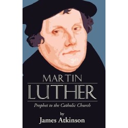 Martin Luther - Prophet to the Church Catholic