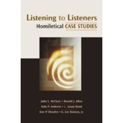 Listening to Listeners - Homiletical Case Studies