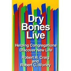 Dry Bones Live - Helping Congregations Discover New Life
