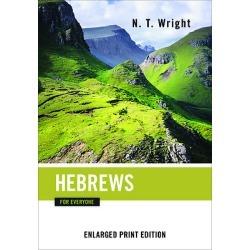 Hebrews for Everyone-Enlarged Print Edition