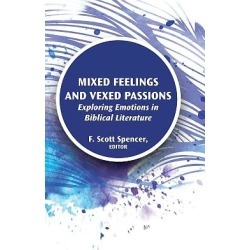Mixed Feelings and Vexed Passions - Exploring Emotions in Biblical Literature