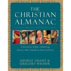 The Christian Almanac - A Book of Days Celebrating History's Most Significant People & Events