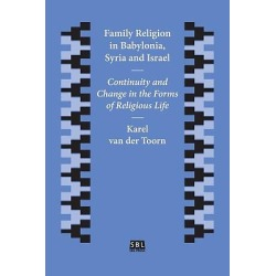 Family Religion in Babylonia, Syria and Israel - Continuity and Change in the Forms of Religious Life