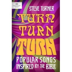 Turn, Turn, Turn - Popular Songs and Music Inspired by the Bible