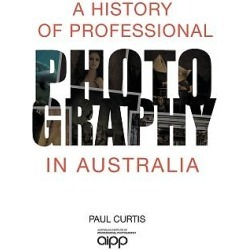 A History of Professional Photography in Australia
