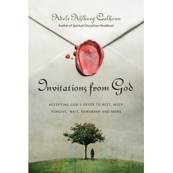 Invitations from God - Accepting God's Offer to Rest, Weep, Forgive, Wait, Remember and More