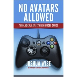No Avatars Allowed - Theological Reflections on Video Games