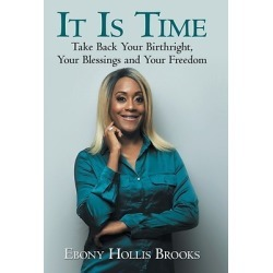 It is Time, the third book from Ebony Hollis Brooks will help you real - Take Back Your Birthright, Your Blessings and Your Free found on Bargain Bro India from cokesbury.com US for $28.95
