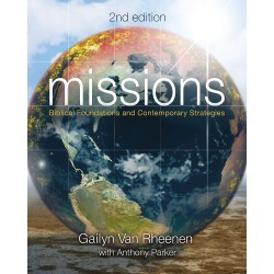 Missions - Biblical Foundations and Contemporary Strategies