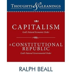 Thoughts and Gleanings - Capitalism, God's Natural Economic Order a Constitutional Republic, God's Natural Governmental Order
