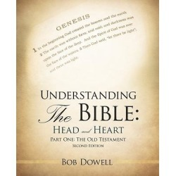 Understanding the Bible - Head and Heart: Part One: The Old Testament