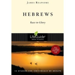 LifeGuide Bible Study - Hebrews - Race to Glory