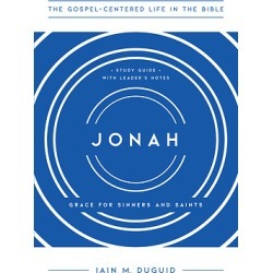 Jonah - Grace for Sinners and Saints, Study Guide with Leader's Notes