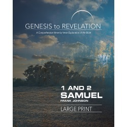 Genesis to Revelation: 1 and 2 Samuel Participant Book [Large Print] - A Comprehensive Verse-by-Verse Exploration of the Bible