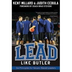 Lead Like Butler - Six Principles for Values-Based Leaders