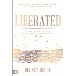 Liberated - Set Free and Staying Free from Demonic Strongholds