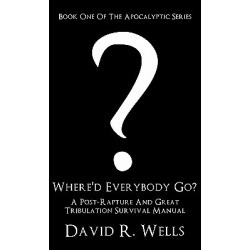 Where'd Everybody Go? - A Post-Rapture and Great Tribulation Survival Manual found on Bargain Bro India from cokesbury.com US for $22.99