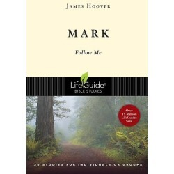 LifeGuide Bible Study - Mark - Follow Me
