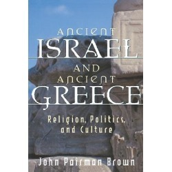 Ancient Israel and Ancient Greece - Religion, Politics, and Culture