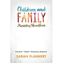 Children and Family Ministry Handbook - Practical.Tested.Backed by Research.