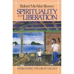 Spirituality and Liberation - Overcoming the Great Fallacy