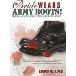 The Bride Wears Army Boots! - Spiritual Weapons & Tools for Healing & Development
