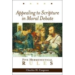 Appealing to Scripture in Moral Debate - Five Hermeneutical Rules