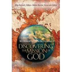 Discovering the Mission of God - Best Missional Practices for the 21st Century