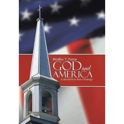 God and America - Lukewarm Is Not a Strategy