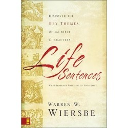 Life Sentences - Discover the Key Themes of 63 Bible Characters