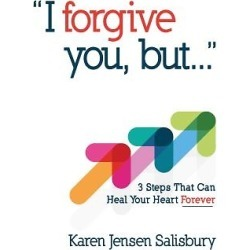 I Forgive You, But - 3 Steps That Can Heal Your Heart Forever