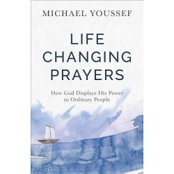 Life-Changing Prayers - How God Displays His Power to Ordinary People