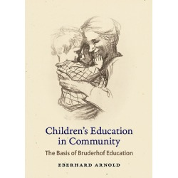Children's Education in Community - The Basis of Bruderhof Education