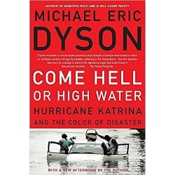Come Hell or High Water - Hurricane Katrina and the Color of Disaster