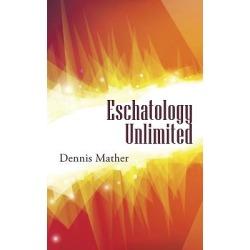 Eschatology Unlimited